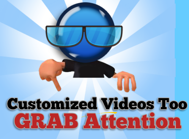 customized videos too