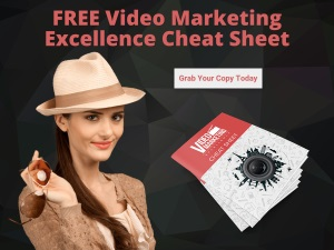 Free Video Marketing Excellence Cheat Sheet