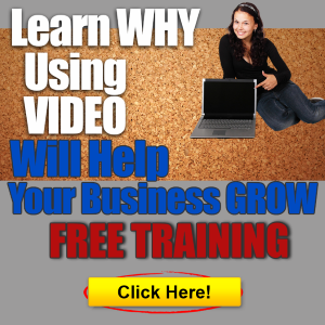 LEARN WHY USING VIDEO WILL GROW YOUR BUSINESS FREE TRAINING